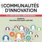 « Les Communautés d'Innovation » par Benoit Sarazin, Patrick Cohendet et Laurent Simon