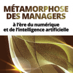 Métamorphose des managers à l'ère du numérique et de l'intelligence artificielle, Cécile Dejoux et Emmanuelle Léon