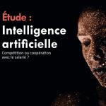 Etude : Intelligence Artificielle – Compétition ou coopération avec le salarié ?